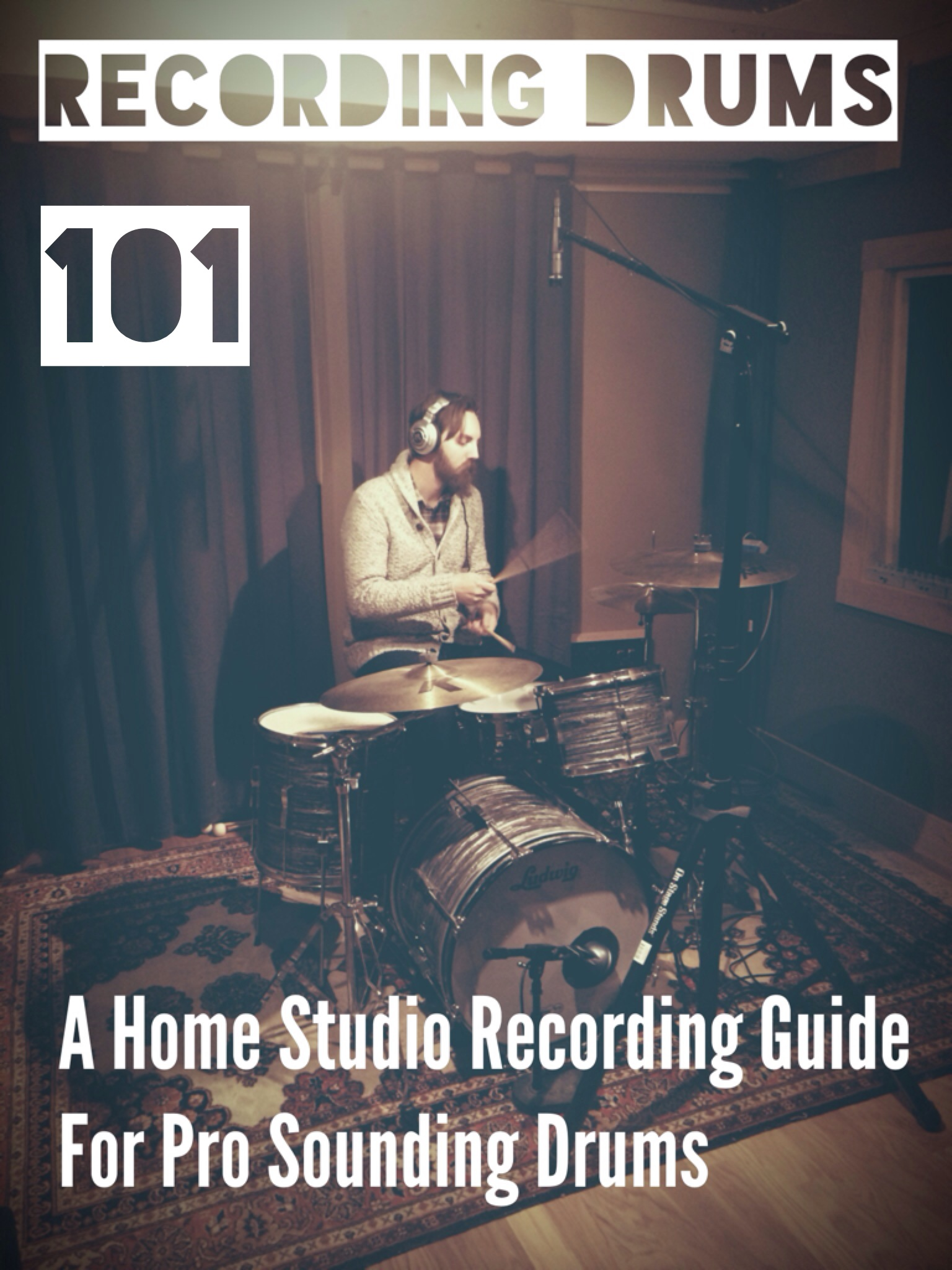 Recording Drums 101: A Home Studio Guide For Pro Sounding Drums