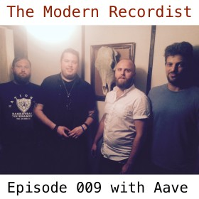 The Modern Recordist episode 009  with Nashville rock band Aave